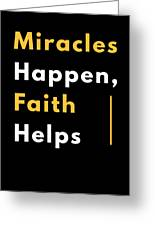 Miracles Happen Faith Helps Bible Christian Love Greeting Card