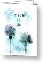 Modern Art Take Me To The Sea - Jazzy Watercolor Greeting Card