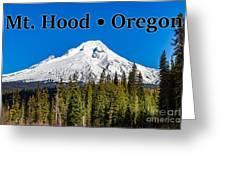 Mount Hood Oregon In Winter 02 Greeting Card