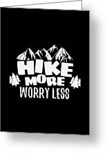 Mountains Shirt Hike More Worry Less Gift Tee Greeting Card