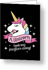 Pacifier Fairy Gift Idea Unicorn Took My Paci Away Greeting Card
