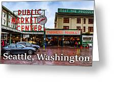 Pikes Place Public Market Center Seattle Washington Greeting Card