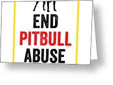 Pit Bull End Pitbull Abuse Dark American Bully Gift Dark Greeting Card