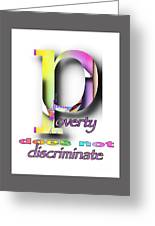 Poverty Does Not Discriminate Greeting Card