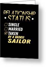 Relationship Status Taken By A Badass Sailor Greeting Card