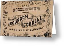 Robbertson's Kentucky Bourbon Cordial Ad C. 1857 Greeting Card