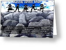 Rock With Me Greeting Card