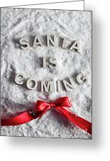 Santa Is Coming Writing And A Red Bow Greeting Card