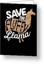 Save The Fluffy Llama Greeting Card