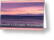 Seattle's Olympic Mountains Greeting Card