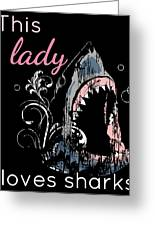 Shark Lover This Lady Loves Sharks Greeting Card