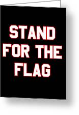 Stand For The Flag Greeting Card