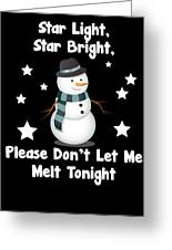 Star Light Star Bright Dont Let Me Melt Greeting Card