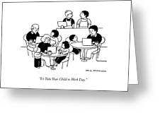 Take Your Child To Work Day Greeting Card