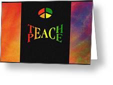 Teach Peace One Greeting Card