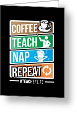 Teacher Teachers Day Coffee Nap Teachers Gift  Greeting Card