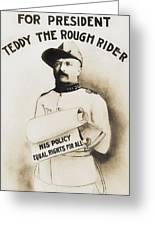 Teddy The Rough Rider - For President - 1904 Greeting Card