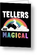 Tellers Are Magical Greeting Card