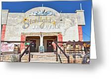 Terlingua Starlight Theatre2 Greeting Card