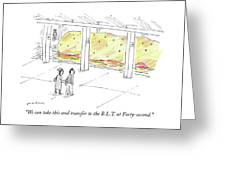 The Blt At Forty Second Greeting Card