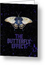 The Butterfly Effect II Greeting Card