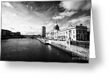 The Custom House Custom House Quay And River Liffey Dublin Republic Of Ireland Greeting Card