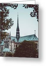The Spire - Cathedral Of Notre Dame Paris France Greeting Card