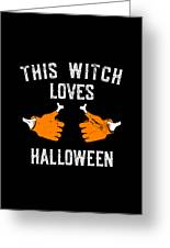 This Witch Loves Halloween Greeting Card