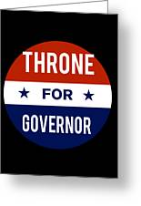 Throne For Governor 2018 Greeting Card