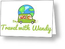 Travel With Wendy Greeting Card