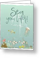Under The Sea - Sea You Later Greeting Card