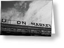 Union Market The Original Sign Washington Dc Greeting Card by Edward Fielding