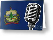 Vermont Flag And Microphone Greeting Card