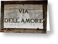 Via Dell'amore Greeting Card