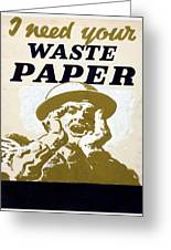 Vintage Poster - I Need Your Waste Paper Greeting Card