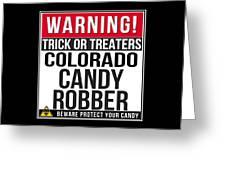 Warning Colorado Candy Robber Greeting Card
