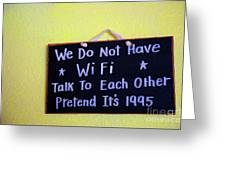 We Do Not Have Wifi Greeting Card