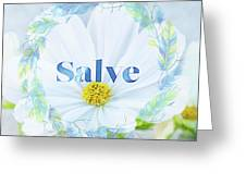 Welcome - Salve Greeting Card
