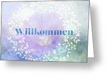 Welcome - Willkommen Greeting Card