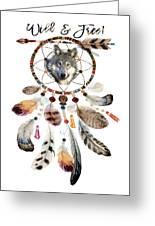 Wild And Free Wolf Spirit Dreamcatcher Greeting Card