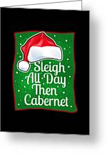 Wine Lover Funny Christmas Quote Cabernet Greeting Card