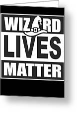 Wizard Lives Matter Retro Halloween Sorcerer Dark Greeting Card