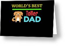 Worlds Best Toller Dad Greeting Card
