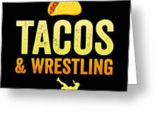 Wrestling All I Want Taco Silhouette Gift Light Greeting Card