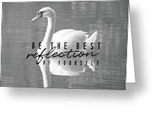 Your Best Reflection Quote Greeting Card