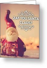 Zat Your Santa Claus Greeting Card