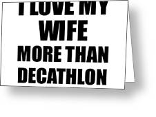 Decathlon Husband Funny Valentine Gift Idea For My Hubby Lover From Wife Digital Art By Funny Gift Ideas