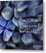 Be Yourself Metal Print