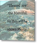 Blessed Are The Merciful Metal Print by Patricia Januszkiewicz