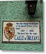 Calle Orleans Metal Print